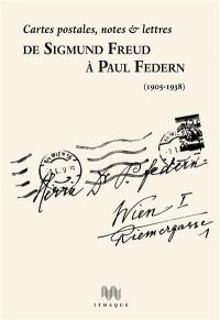 Cartes postales, notes et lettres de Sigmund Freud à Paul Federn, 1905-1938