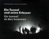 Ein Tunnel und seine Erbauer