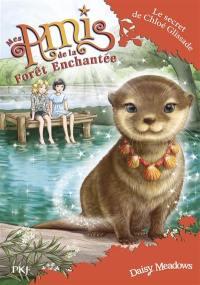 Mes amis de la forêt enchantée. Volume 11, Le secret de Chloé Glissade