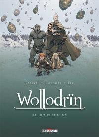 Wollodrïn. Volume 9, Les derniers héros : première partie