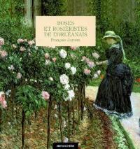 Roses et rosiéristes de l'Orléanais