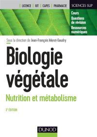 Biologie végétale : cours + questions de révision, licence, Capes, IUT, pharmacie. Volume 1, Nutrition et métabolisme