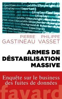 Armes de déstabilisation massive : enquête sur le business des fuites de données