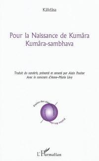 Pour la naissance de Kumâra = Kumâra-sambhava