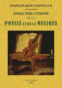 Essai sur l'union de la poésie et de la musique