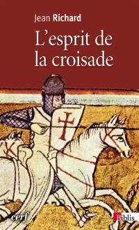 L'esprit de la croisade : textes médiévaux