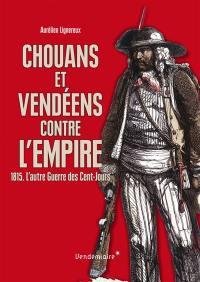 Chouans et vendéens contre l'Empire