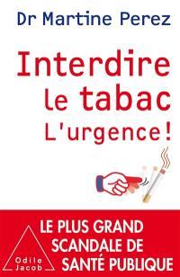 Interdire le tabac, l'urgence