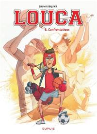 Louca. Volume 6, Confrontations
