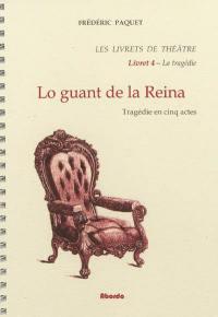 Les livrets de théâtre. Volume 4, Lo guant de la reina