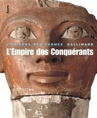 L'empire des conquérants : l'Egypte au Nouvel Empire, 1560-1070 av. J.-C.