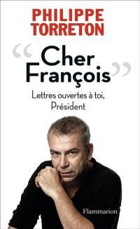 Cher François : lettres ouvertes à toi, Président