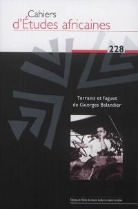 Cahiers d'études africaines. n° 228, Terrains et fugues de Georges Balandier