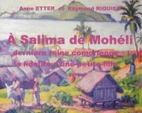 A Salima de Mohéli, dernière reine comorienne, la fidélité d'une petite-fille