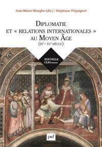 Diplomatie et relations internationales au Moyen Age, IXe-XVe siècle