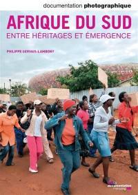 Documentation photographique (La). n° 8088, Afrique du Sud : entre héritages et émergence