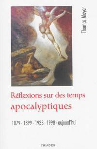 Réflexions sur des temps apocalyptiques : 1879, 1899, 1933, 1998, aujourd'hui