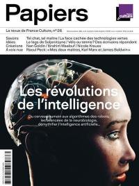 France Culture papiers. n° 26, Les révolutions de l'intelligence
