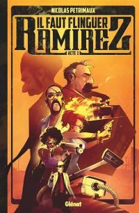 Il faut flinguer Ramirez. Volume 1,