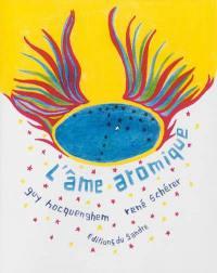 L'âme atomique : pour une esthétique d'ère nucléaire