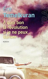 A quoi bon la révolution si je ne peux danser