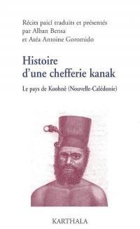 Le pays de Koohnê (Nouvelle-Calédonie). Volume 1, Histoire d'une chefferie kanak (1740-1878)