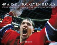 40 ans de hockey en images