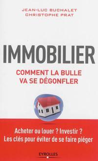 Immobilier, comment la bulle va dégonfler
