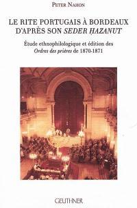 Le rite portugais à Bordeaux d'après son Seder Hazanut