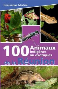 100 animaux indigènes ou exotiques de La Réunion