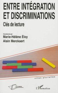 Entre intégration et discrimination : clés de lecture