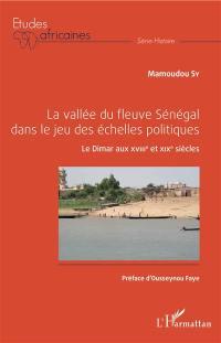 La vallée du fleuve Sénégal dans le jeu des échelles politiques
