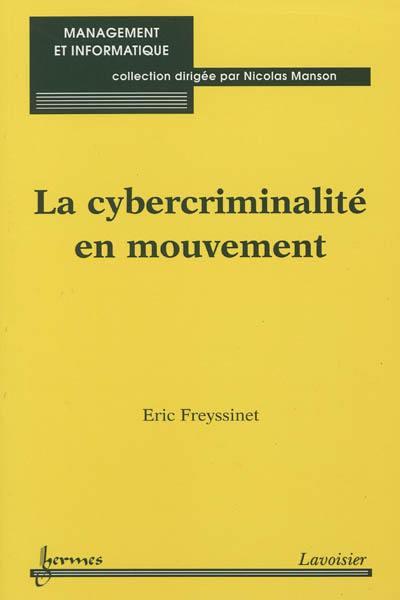 La cybercriminalité en mouvement