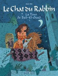 Le chat du rabbin. Volume 7, La tour de Bab-el-Oued