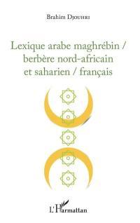 Lexique arabe maghrébin-berbère nord-africain et saharien-français
