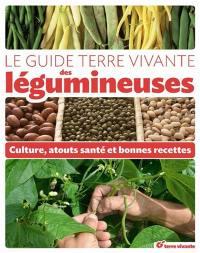 Le guide Terre vivante des légumineuses : culture, atouts santé et bonnes recettes