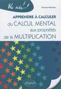 Apprendre à calculer : du calcul mental aux propriétés de la multiplication