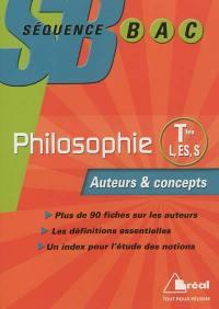 Philosophie, terminales L, ES, S : auteurs & concepts