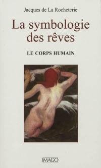La symbologie des rêves. Volume 1, Le corps humain