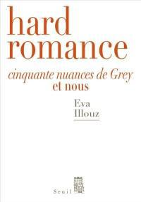 Hard romance : Cinquante nuances de Grey et nous
