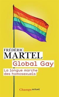 Global gay : la longue marche des homosexuels