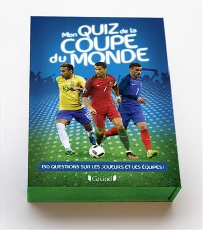 Mon quiz de la Coupe du monde : 150 questions sur les joueurs et les équipes !