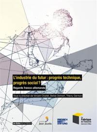 L'industrie du futur : progrès technique, progrès social ? : regards franco-allemands