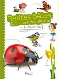 Petites bêtes & plantes des jardins au fil des saisons