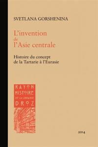 L'invention de l'Asie centrale