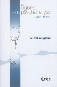 Figures de la psychanalyse. n° 34, Le fait religieux