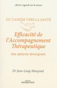 Du cancer vers la santé : efficacité de l'accompagnement thérapeutique : des patients témoignent