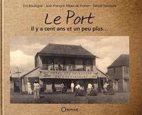 Le Port : il y a cent ans et un peu plus...