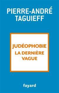 Judéophobie, la dernière vague