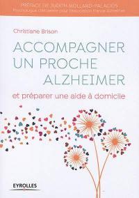 Accompagner un proche Alzheimer et préparer une aide à domicile